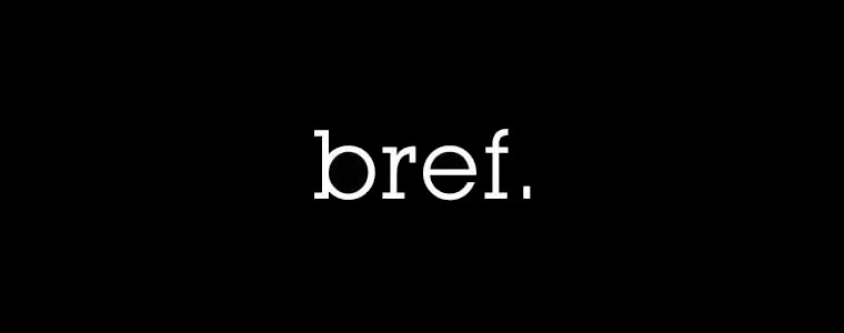 "BREF, LA SHORTCOM ""BREF."" « ACROSS THE DAYS"